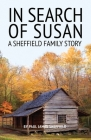 In Search of Susan: A Sheffield Family Story Cover Image