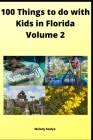 100 Things to do with Kids in Florida: Volume 2 Cover Image