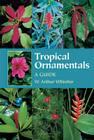 Tropical Ornamentals: A Guide Cover Image
