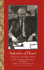 Splendor of Heart: Walter Jackson Bate and the Teaching of Literature Cover Image