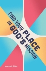 Find Your Place in God's Mission Cover Image