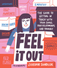 Feel It Out: The Guide to Getting in Touch with Your Goals, Your Relationships, and Yourself Cover Image
