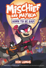 Mischief and Mayhem #1: Born to Be Bad Cover Image