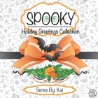 Spooky: The Holiday Greetings Collection Cover Image