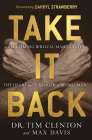 Take It Back: Reclaiming Biblical Manhood for the Sake of Marriage, Family, and Culture Cover Image