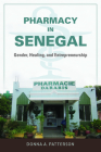 Pharmacy in Senegal: Gender, Healing, and Entrepreneurship Cover Image