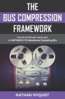 The Bus Compression Framework: The set and forget way to get an INSTANTLY professional sounding mix (Second Edition) Cover Image