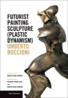Futurist Painting Sculpture (Plastic Dynamism) (Texts & Documents) Cover Image