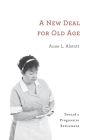 New Deal for Old Age: Toward a Progressive Retirement Cover Image