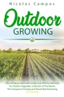 Outdoor Growing: The Complete Guide with Simple and Effective Methods for Outdoor Vegetable. Collection of Two Books: The Companion Pla Cover Image