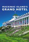 Mackinac Island's Grand Hotel Cover Image