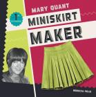 Mary Quant: Miniskirt Maker (First in Fashion) Cover Image