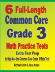 6 Full-Length Common Core Grade 3 Math Practice Tests: Extra Test Prep to Help Ace the Common Core Grade 3 Math Test Cover Image