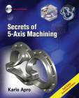 Secrets of 5-Axis Machining [With CDROM] Cover Image