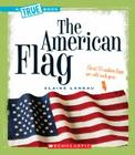 The American Flag (A True Book: American History) Cover Image