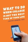 What to Do When College Is Not the Best Time of Your Life Cover Image