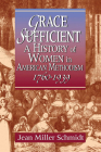 Grace Sufficient: A History of Women in American Methodism 1760-1968 Cover Image