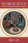 That's What They Used to Say: Reflections on American Indian Oral Traditions Cover Image