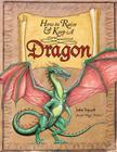 How to Raise and Keep a Dragon: Includes Dragon Poster! Cover Image