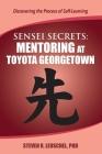 Sensei Secrets: Mentoring at Toyota Georgetown Cover Image