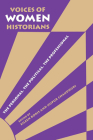 Voices of Women Historians: The Personal, the Political, the Professional Cover Image