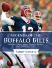 Legends of the Buffalo Bills: Marv Levy, Bruce Smith, Thurman Thomas, and Other Bills Stars Cover Image