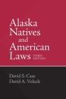 Alaska Natives and American Laws: Third Edition Cover Image