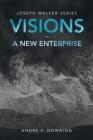 Visions - a New Enterprise: Joseph Walker Series Cover Image
