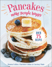 Pancakes Make People Happy: Over 75 Recipes Cover Image