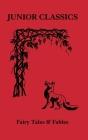 Fairy Tales & Fables (Junior Classics #1) Cover Image