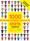 1000 Football Shirts Updated Edition: Colors of the Beautiful Game, Updated Edition Cover Image