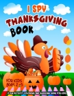 I Spy Thanksgiving Book for Kids Ages 2-5: Thanksgiving Coloring Book for Toddlers 2+ with Alphabet A-Z Guessing Game A Fun Activity Coloring and Gues Cover Image