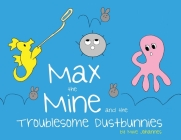 Max the Mine and the Troublesome Dustbunnies Cover Image
