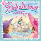 Pinkalicious and Aqua, the Mini-Mermaid Cover Image