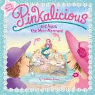 Pinkalicious and Aqua, the Mini-Mermaid Cover Image