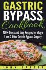 Gastric Bypass Cookbook: 100+ Quick and Easy Recipes for stage 1 and 2 After Gastric Bypass Surgery Cover Image