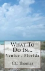 What To Do In...: Venice Beach, Florida Cover Image