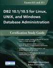 DB2 10.1/10.5 for Linux, UNIX, and Windows Database Administration: Certification Study Guide Cover Image