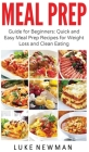 Meal Prep: Guide for Beginners Quick and Easy Meal Prep Recipes for Weight Loss and Clean Eating Cover Image
