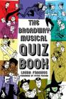 The Broadway Musical Quiz Book (Applause Books) Cover Image