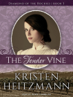 The Tender Vine (Diamond of the Rockies #3) Cover Image