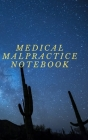 Medical Malpractice NOTEBOOK. Cover Image
