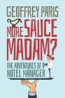 More Sauce Madam?: The Adventures of a Hotel Manager Cover Image