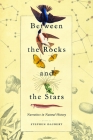 Between the Rocks and the Stars: Narratives in Natural History Cover Image