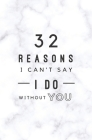 32 Reasons I Can't Say I Do Without You: Fill In Prompted Marble Memory Book Cover Image