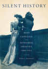 Silent History: Body Language and Nonverbal Identity, 1860-1914 Cover Image