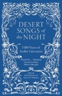 Desert Songs of the Night: 1500 Years of Arabic Literature Cover Image
