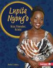 Lupita Nyong'o: Actor, Filmmaker, Activist (Gateway Biographies) Cover Image