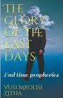 The Glory of the Last Days Cover Image