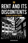 Rent and Its Discontents: A Century of Housing Struggle (Transforming Capitalism) Cover Image